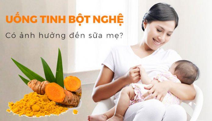 Uống tinh bột nghệ có ảnh hưởng đến sữa mẹ